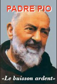 PADRE PIO Le buisson ardent